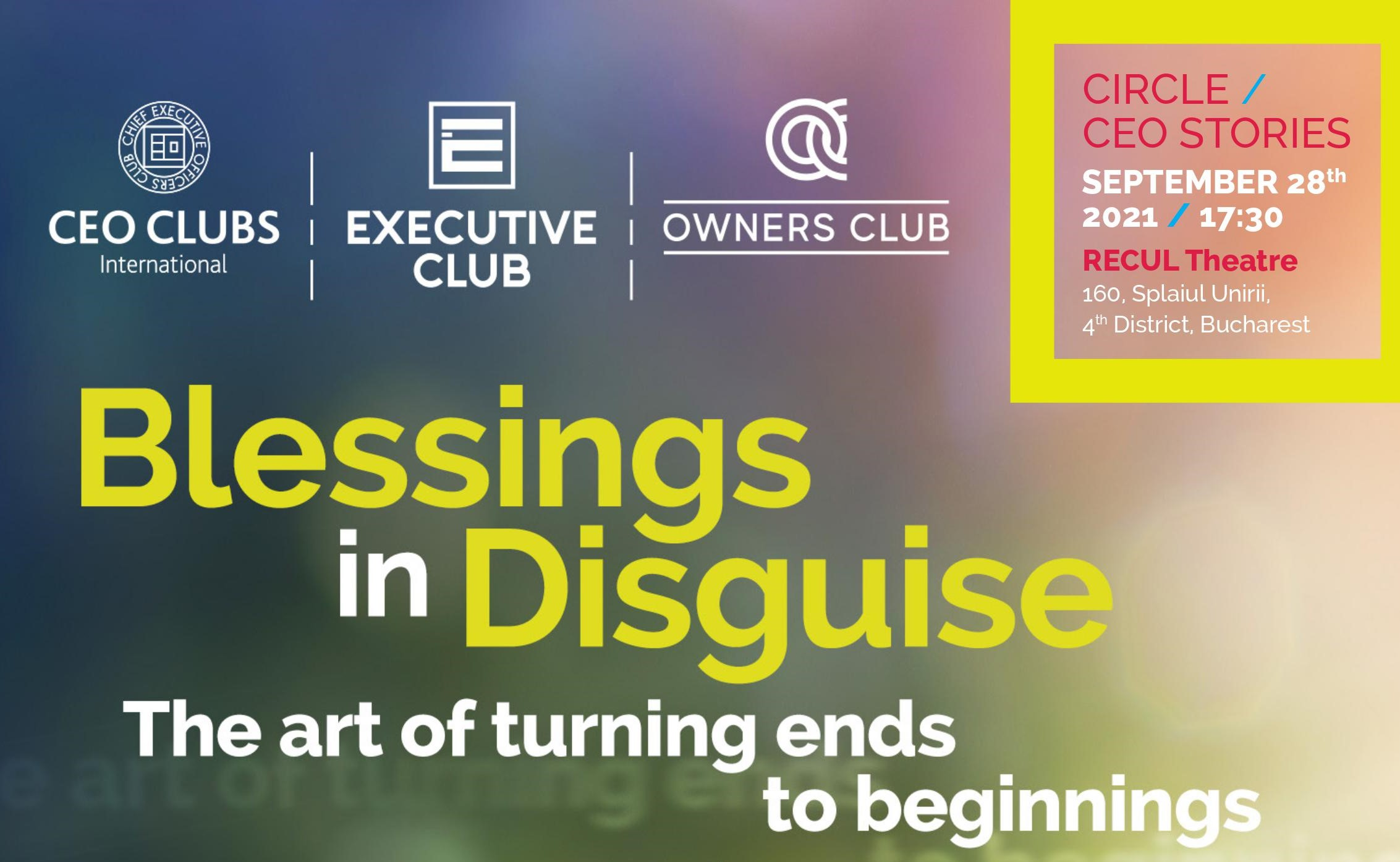"""CEO Stories: """"Blessings in Disguise - The art of turning ends to beginnings"""""""