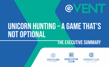 The Executive Summary e-Vent: Unicorn Hunting – A GAME that's NOT optional
